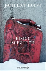 Eisige Schatten - Kriminalroman ebook by Jørn Lier Horst, Andreas Brunstermann