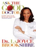 Ask the Good Doctor: The Detox Edition 電子書 by Dr. LaJoyce Brookshire