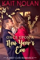 Once Upon A New Year's Eve ebook by Kait Nolan