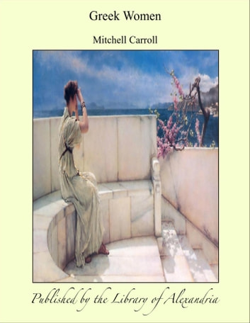 Greek Women ebook by Mitchell Carroll