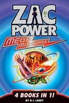 Zac Power Mega Missions: 4 Books In 1 ebook by