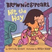 Brownie & Pearl Hit the Hay ebook by Cynthia Rylant,Brian Biggs