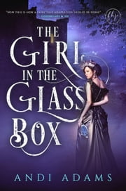 The Girl in the Glass Box ebook by Andi Adams