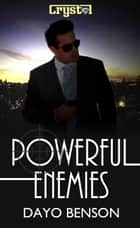 Powerful Enemies: A Christian Romantic Suspense Novel ebook by Dayo Benson