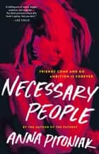 Necessary People ebooks by Anna Pitoniak