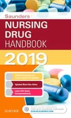 Saunders Nursing Drug Handbook 2019 E-Book ebook by Robert J. Kizior, BS, RPh,...