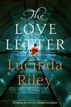 The Love Letter ebook by Lucinda Riley