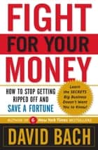 Fight For Your Money ebook by David Bach