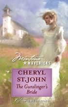 The Gunslinger's Bride (Mills & Boon Silhouette) ebook by Cheryl St.John