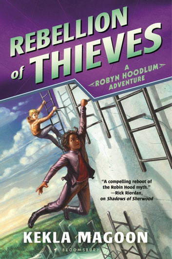 Rebellion of Thieves ebook by Kekla Magoon