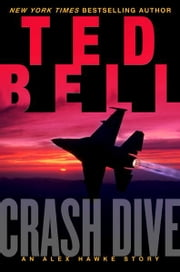 Crash Dive - An Alex Hawke Story ebook by Ted Bell