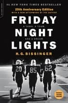 Friday Night Lights, 25th Anniversary Edition ebook by H.G. Bissinger
