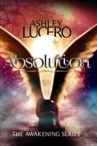 Absolution ebook by Ashley Lucero