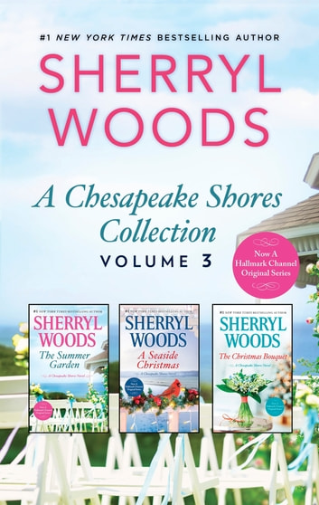 A Chesapeake Shores Collection Volume 3 - The Summer Garden\A Seaside Christmas\The Christmas Bouquet ekitaplar by Sherryl Woods