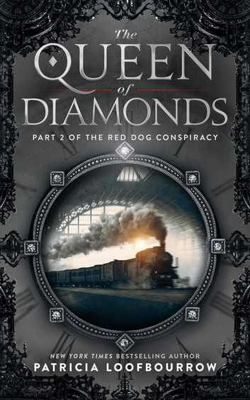 The Queen of Diamonds - Part 2 of the Red Dog Conspiracy ebook by Patricia Loofbourrow