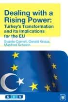 Dealing with a Rising Power ebook by Svante Cornell,Gerald Knaus,Manfred Scheich