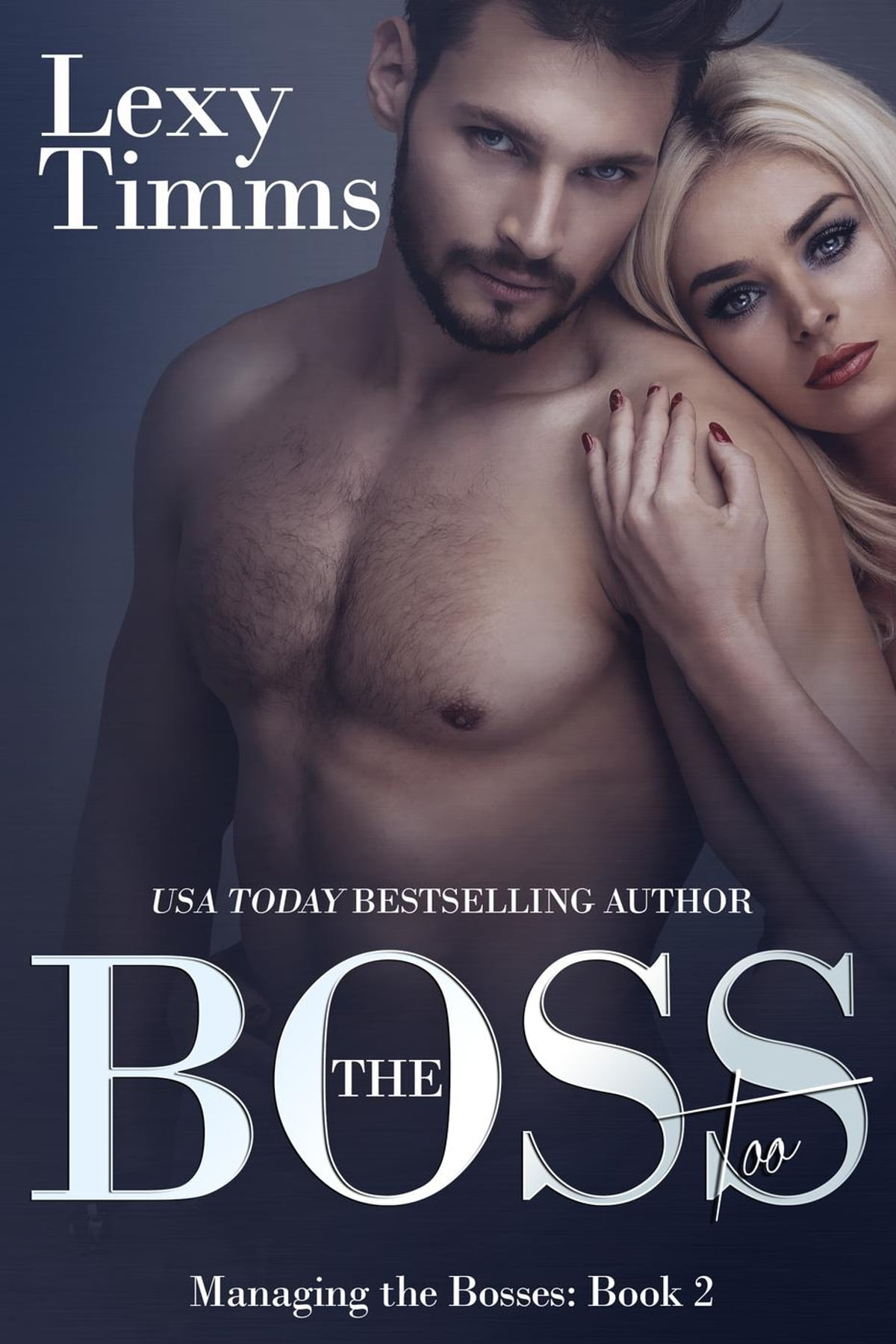 The Boss Too  Managing The Bosses Series, #2 Ebook By Lexy Timms