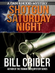 Shotgun Saturday Night ebook by Bill Crider