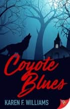 Coyote Blues ebook by Karen F. Williams