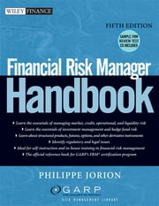 Financial Risk Manager Handbook ebook by Philippe Jorion, GARP (Global Association of Risk Professionals)
