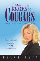 Kittens & Cougars - And The Men Who Marry Them ebook by Carol Gant