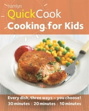 Hamlyn QuickCook: Cooking for Kids ebook by Emma Jane Frost