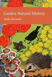 Garden Natural History (Collins New Naturalist Library, Book 102) ebook by Stefan Buczacki