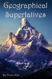 Geographical Superlatives ebook by Vlad Florea