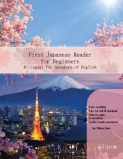 First Japanese Reader for Beginners - Bilingual for Speakers of English ebook by Miku Ono