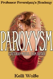 Paroxysm ebook by Kelli Wolfe