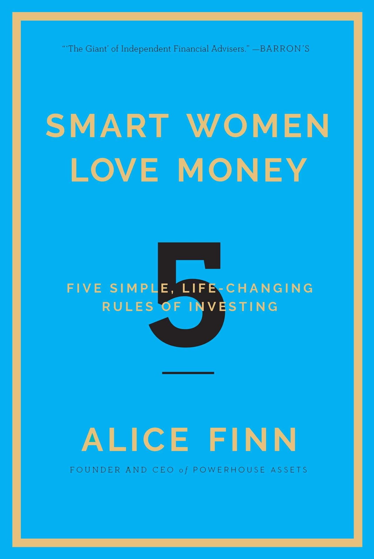 Smart Women Love Money  5 Simple, Lifechanging Rules Of Investing Ebook By