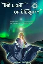 The Light of Eternity (Eternity's Empire Collection 1) ebook by Megan Cutler