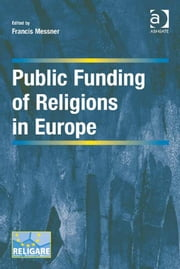 Public Funding of Religions in Europe ebook by Dr Francis Messner