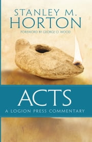 Acts - A Logion Press Commentary ebook by Stanley M. Horton