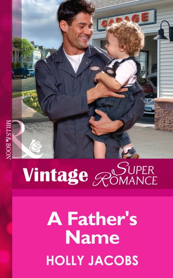 A Father's Name (Mills & Boon Vintage Superromance) (Suddenly a Parent, Book 23) ebook by Holly Jacobs