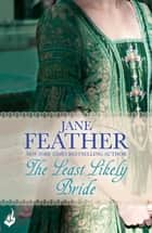 The Least Likely Bride: Bride Book 3 ebook by Jane Feather