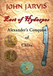 East of Hydaspes ebook by John Jarvis