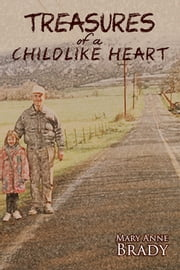 Treasures of a Childlike Heart ebook by Mary Anne Brady
