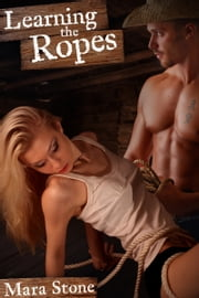 Learning the Ropes ebook by Mara Stone