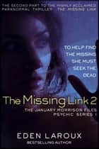 The Missing Link 2: The January Morrison Files, Psychic Series 1 ebook by Eden Laroux