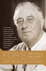 FDR's Deadly Secret ebook by Eric Fettmann,Steven Lomazow