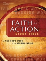 NIV Faith in Action Study Bible - Living God's Word in a Changing World ebook by Terry C. Muck