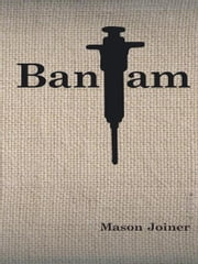Bantam - A Novella ebook by Mason Joiner