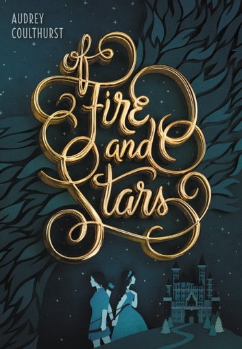 Of Fire and Stars 電子書 by Audrey Coulthurst