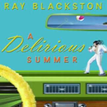 A Delirious Summer audiobook by Ray Blackston
