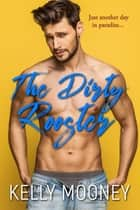 The Dirty Rooster ebook by Kelly Mooney