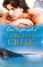 One Night With A Gorgeous Greek - 3 Book Box Set ebook by Sarah Morgan, Chantelle Shaw, Lucy Monroe