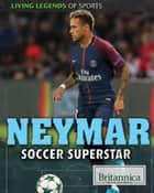 Neymar ebook by Marty Gitlin, Britannica Educational Publishing