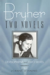 Bryher: Two Novels: Development and Two Selves ebook by Bryher