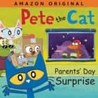 Pete the Cat Parents' Day Surprise audiobook by James Dean, Kimberly Dean